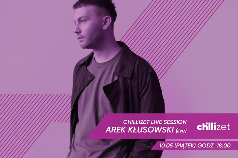 Chillizet Live Session: Arek Kłusowski