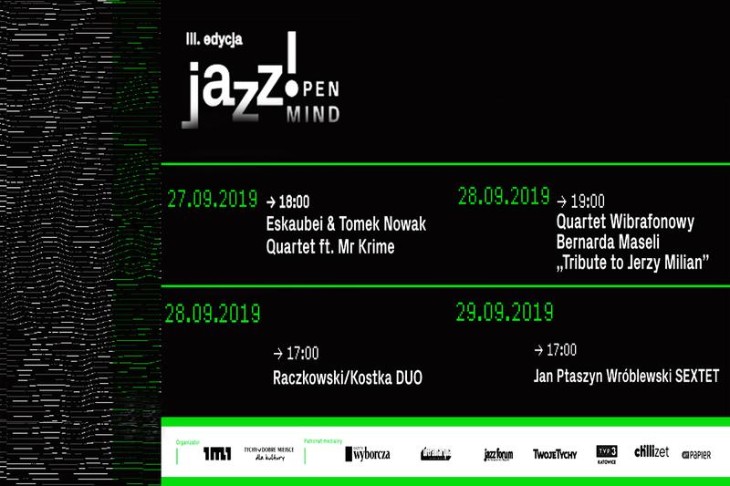 """Muzyczna propozycja ze śląska, czyli III. edycja """"jazz! OPEN MIND"""""""