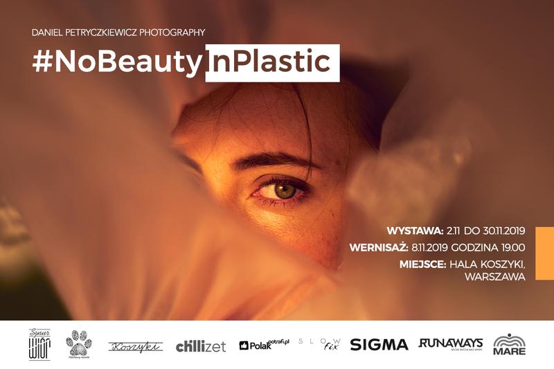 #NoBeautyInPlastic. Projekt fotograficzny Daniela Petryczkiewcza